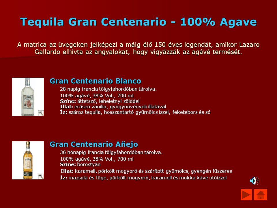 Tequila Gran Centenario - 100% Agave A matrica az üvegeken jelképezi a máig élő 150 éves legendát, amikor Lazaro Gallardo elhívta az angyalokat, hogy vigyázzák az agávé termését.
