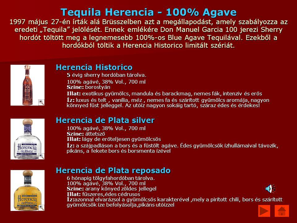 """Tequila Herencia - 100% Agave 1997 május 27-én írták alá Brüsszelben azt a megállapodást, amely szabályozza az eredeti """"Tequila jelölését. Ennek emlékére Don Manuel Garcia 100 jerezi Sherry hordót töltött meg a legnemesebb 100%-os Blue Agave Tequilával. Ezekből a hordókból töltik a Herencia Historico limitált szériát."""