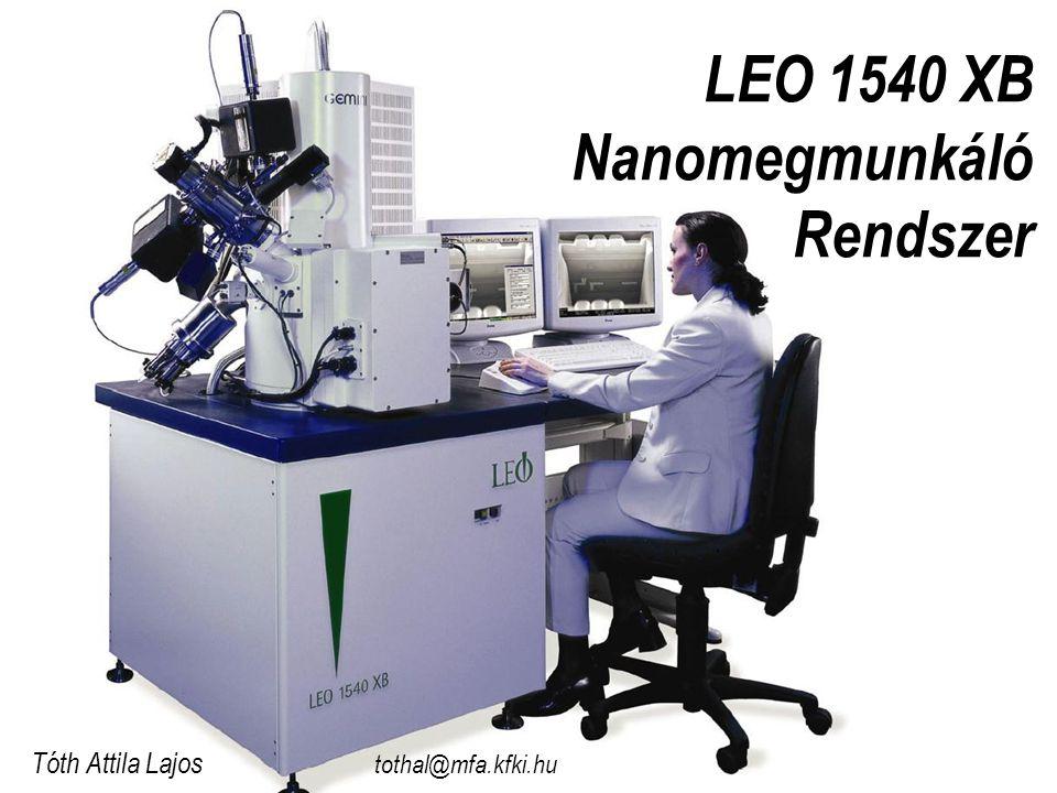 LEO 1540 XB Nanomegmunkáló Rendszer