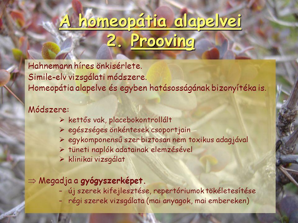 A homeopátia alapelvei 2. Prooving