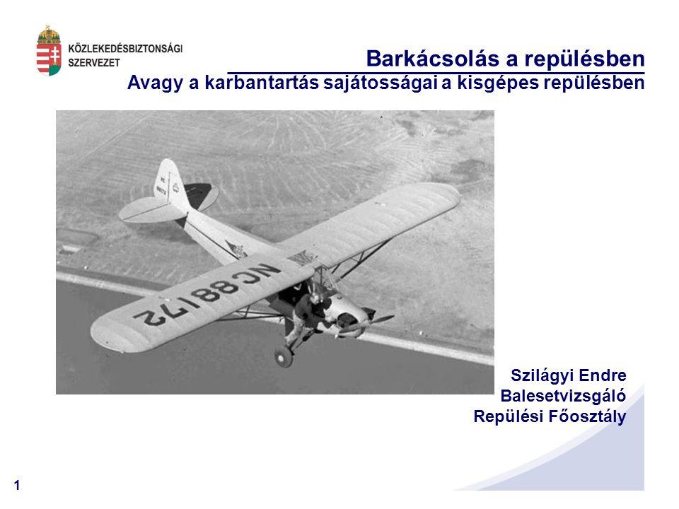 Barkácsolás a repülésben Avagy a karbantartás sajátosságai a kisgépes repülésben