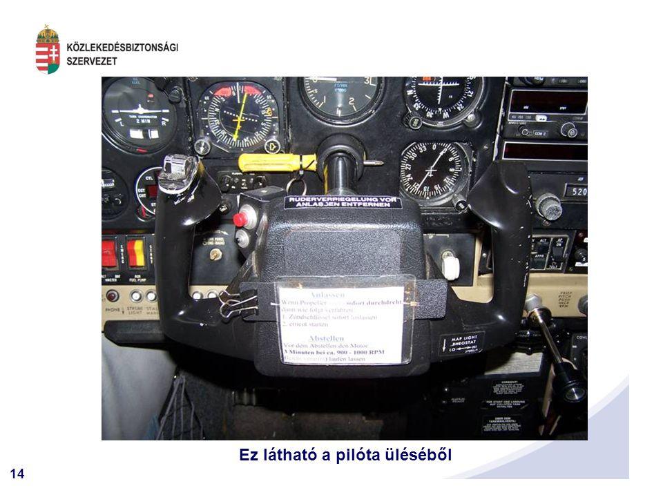 Ez látható a pilóta üléséből