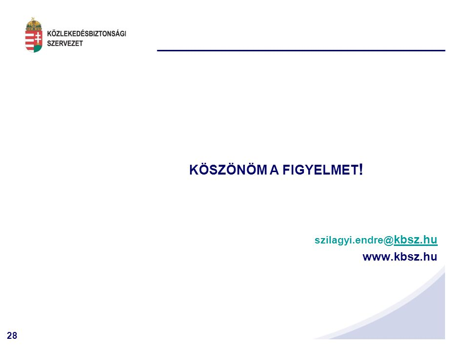 KÖSZÖNÖM A FIGYELMET! szilagyi.endre@kbsz.hu www.kbsz.hu