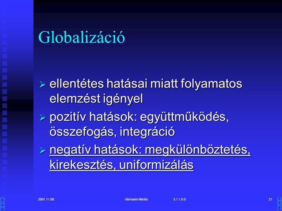 Globalizáció ellentétes hatásai miatt folyamatos elemzést igényel