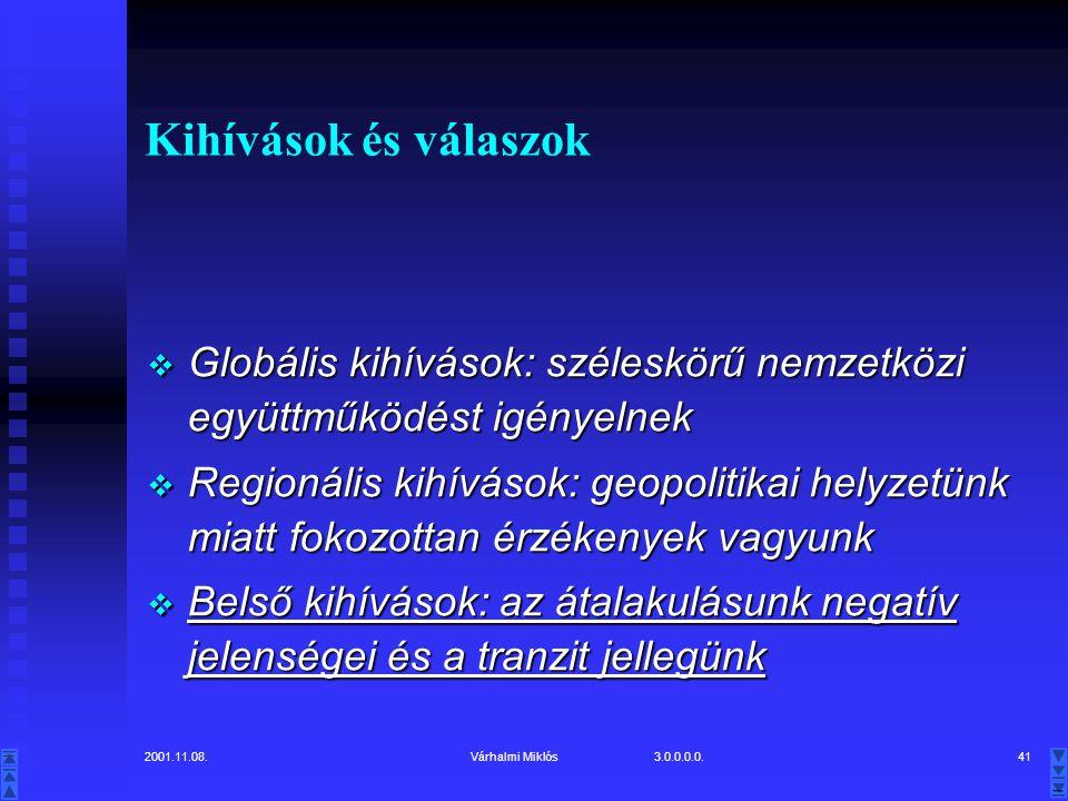 Kihívások és válaszok Globális kihívások: széleskörű nemzetközi együttműködést igényelnek.