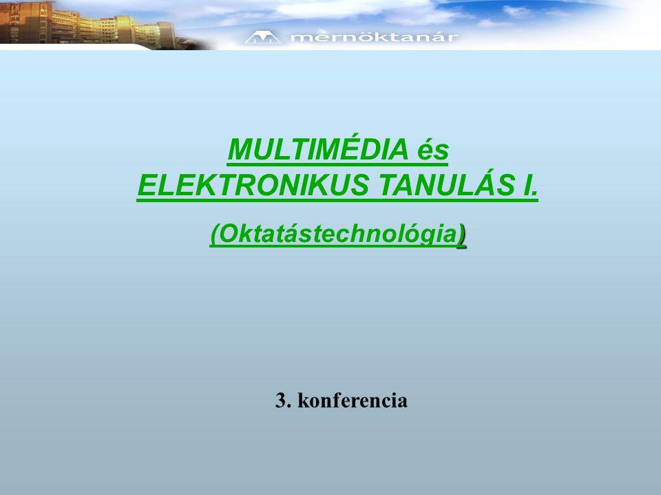 MULTIMÉDIA és ELEKTRONIKUS TANULÁS I. (Oktatástechnológia)