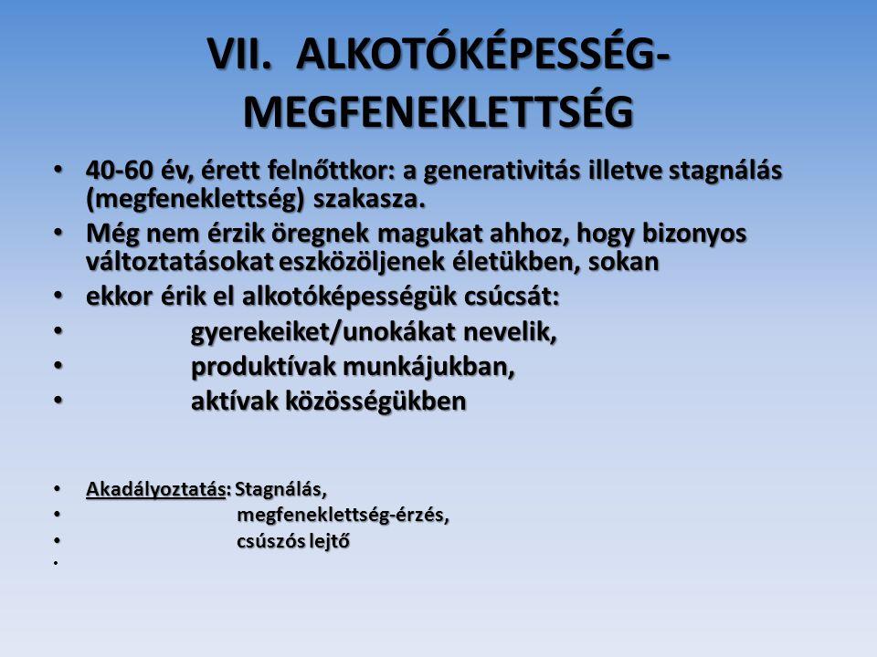 VII. ALKOTÓKÉPESSÉG-MEGFENEKLETTSÉG