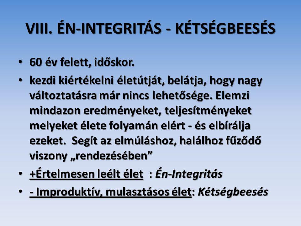 VIII. ÉN-INTEGRITÁS - KÉTSÉGBEESÉS