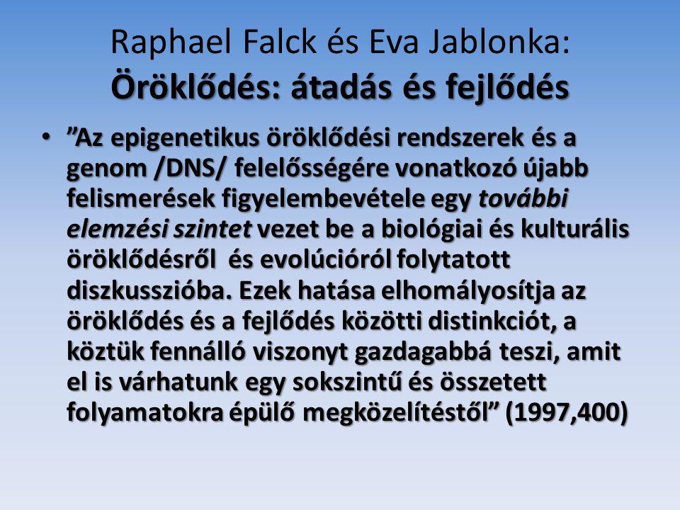 Raphael Falck és Eva Jablonka: Öröklődés: átadás és fejlődés