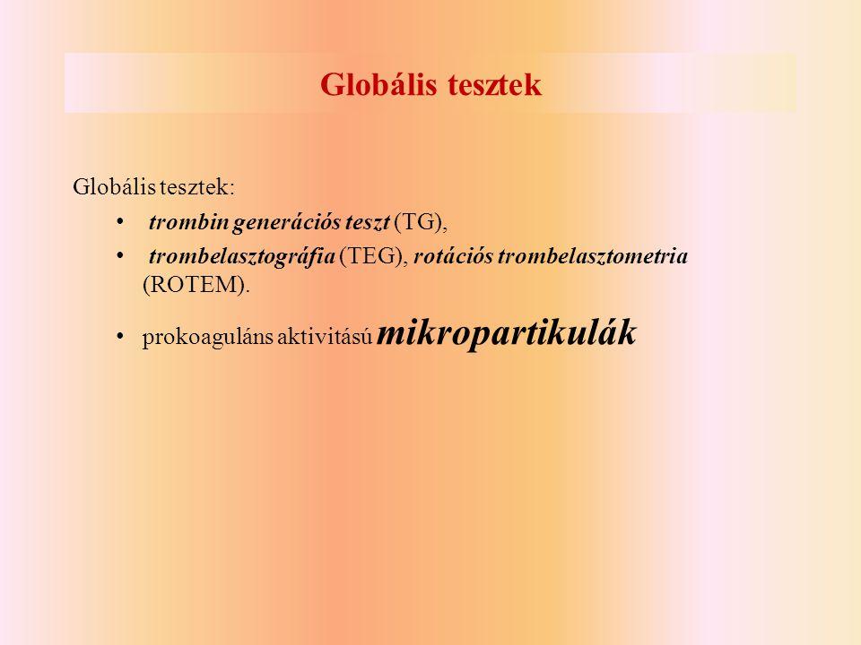 Globális tesztek Globális tesztek: trombin generációs teszt (TG),
