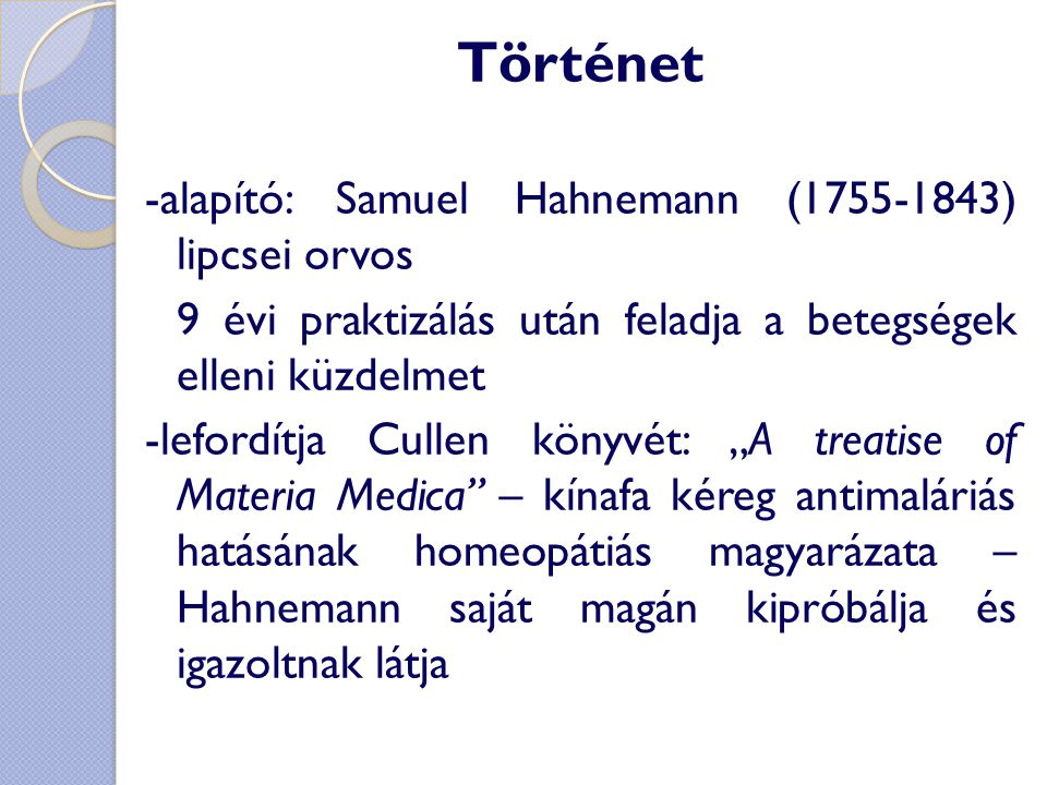 Történet -alapító: Samuel Hahnemann (1755-1843) lipcsei orvos
