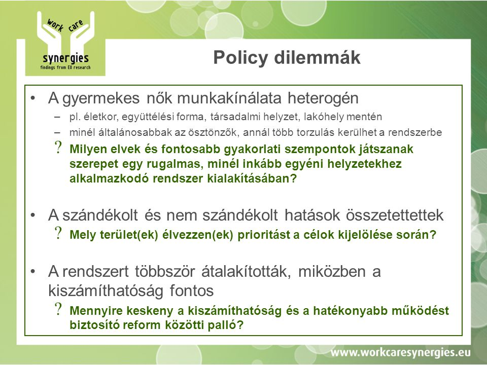 Policy dilemmák A gyermekes nők munkakínálata heterogén