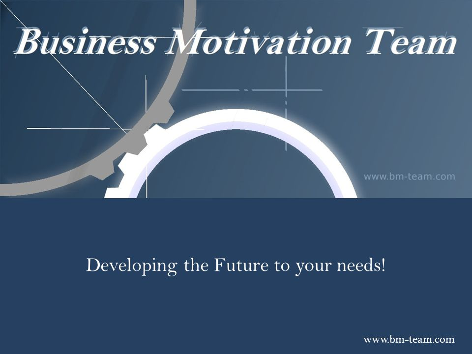Developing the Future to your needs!