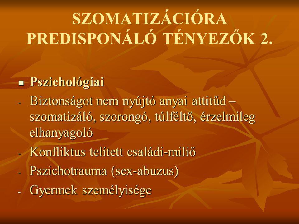 SZOMATIZÁCIÓRA PREDISPONÁLÓ TÉNYEZŐK 2.