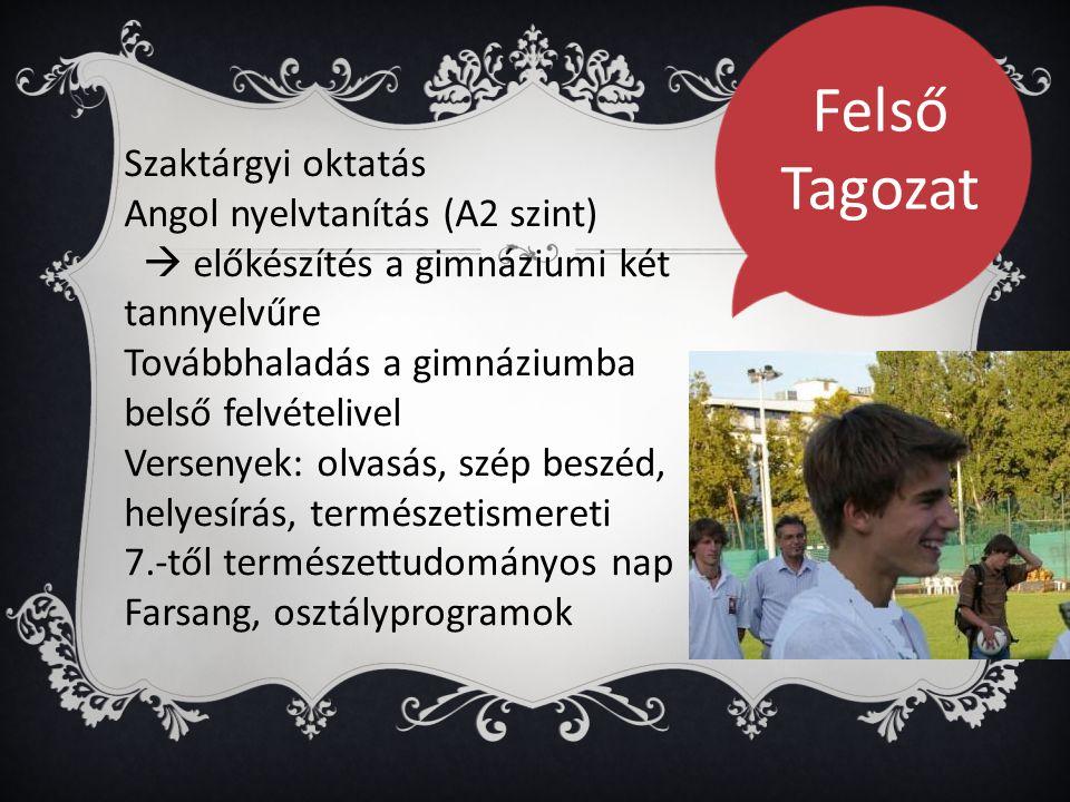Felső Tagozat Szaktárgyi oktatás Angol nyelvtanítás (A2 szint)