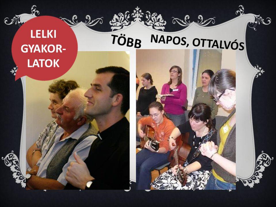LELKI GYAKOR- LATOK TÖBB NAPOS, OTTALVÓS