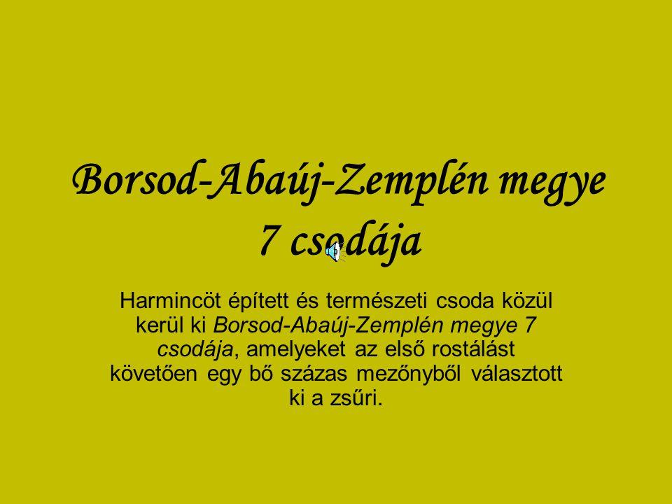 Borsod-Abaúj-Zemplén megye 7 csodája