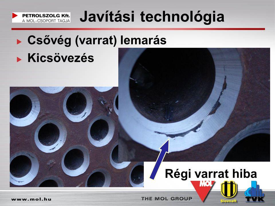 Javítási technológia Csővég (varrat) lemarás Kicsövezés