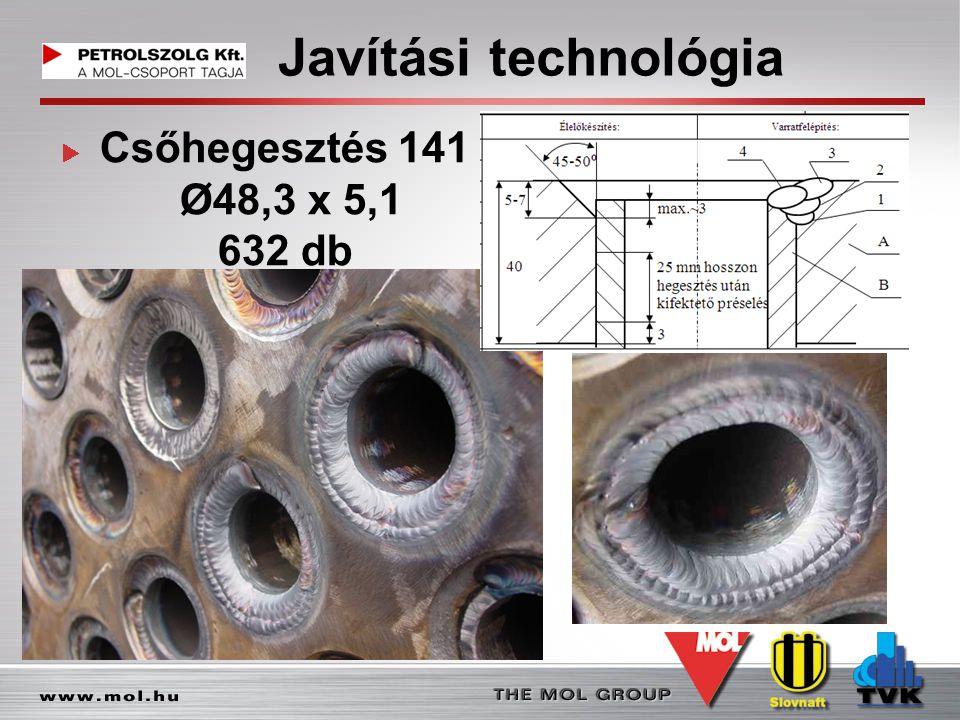 Javítási technológia Csőhegesztés 141 Ø48,3 x 5,1 632 db