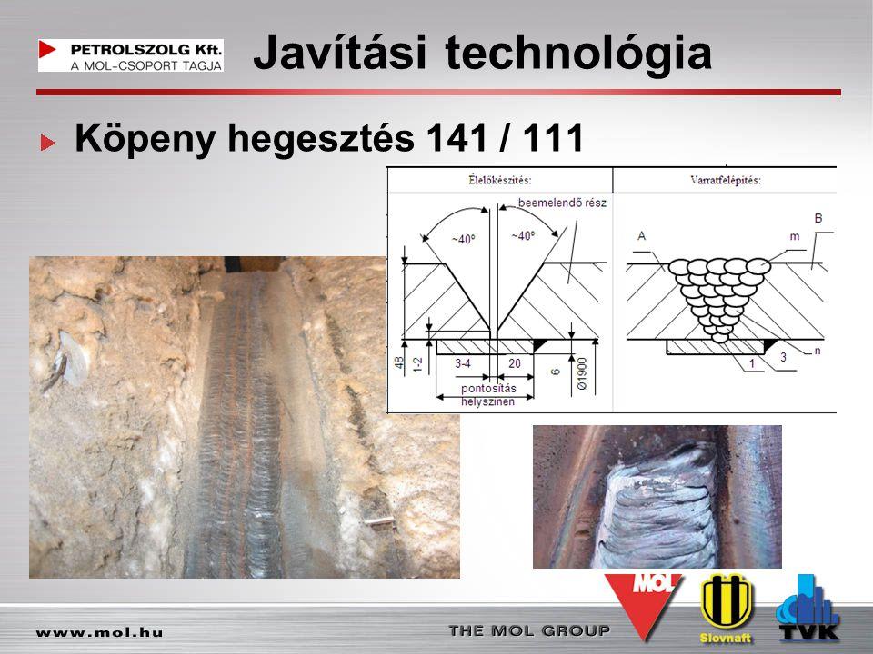Javítási technológia Köpeny hegesztés 141 / 111