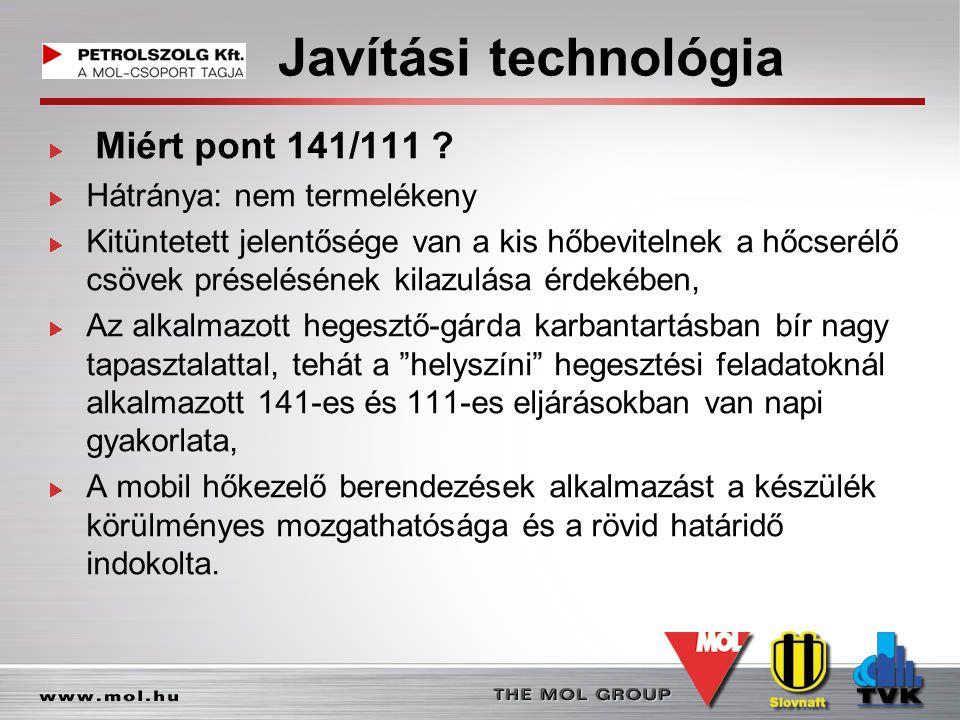 Javítási technológia Miért pont 141/111 Hátránya: nem termelékeny
