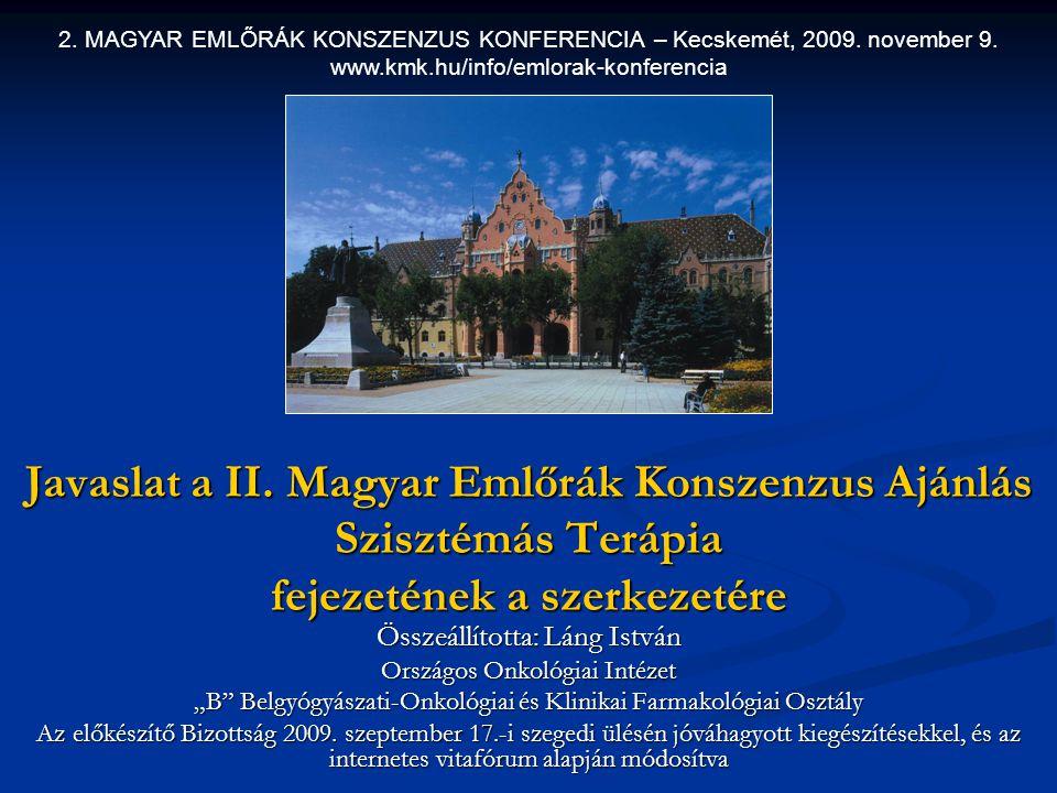 2. MAGYAR EMLŐRÁK KONSZENZUS KONFERENCIA – Kecskemét, 2009. november 9.