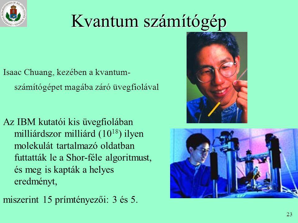 Kvantum számítógép Isaac Chuang, kezében a kvantum-számítógépet magába záró üvegfiolával.