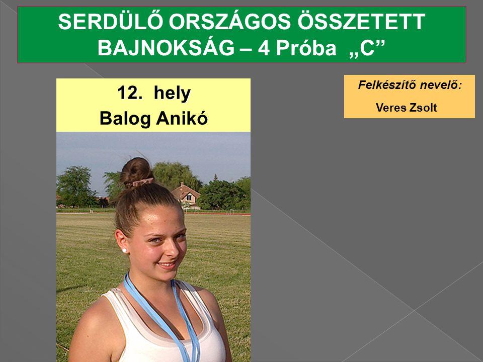 """SERDÜLŐ ORSZÁGOS ÖSSZETETT BAJNOKSÁG – 4 Próba """"C"""