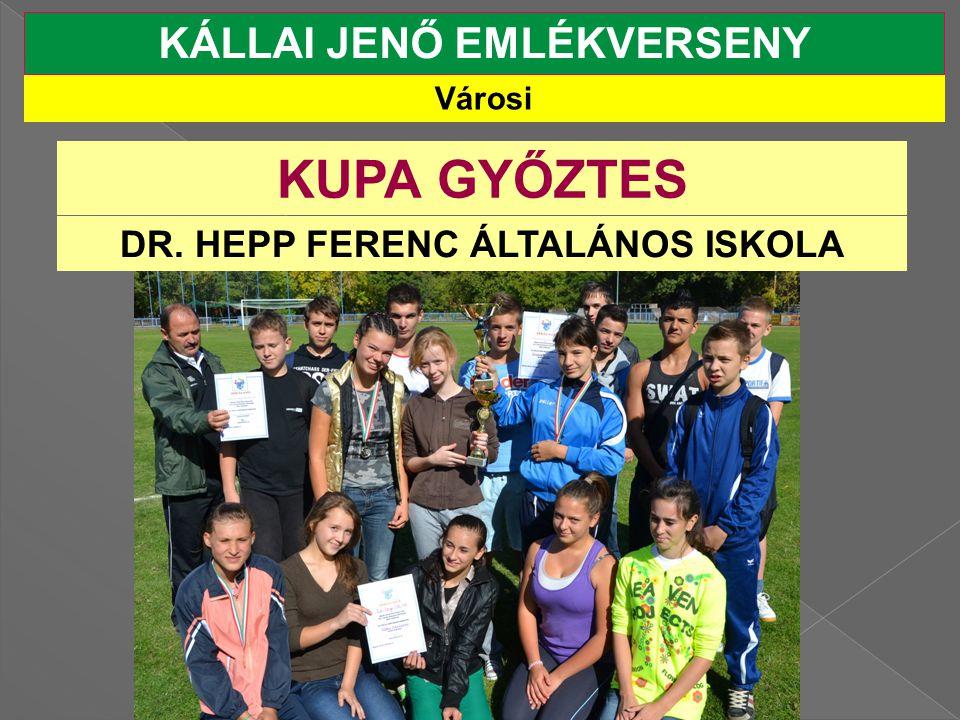 KÁLLAI JENŐ EMLÉKVERSENY DR. HEPP FERENC ÁLTALÁNOS ISKOLA