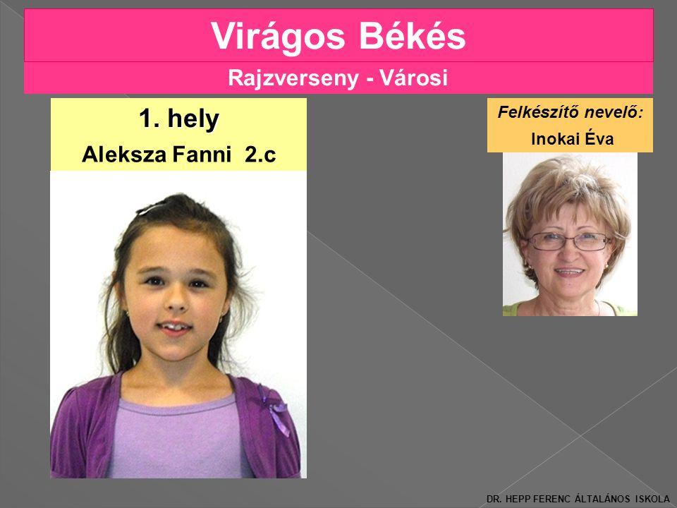 Virágos Békés 1. hely Rajzverseny - Városi Aleksza Fanni 2.c