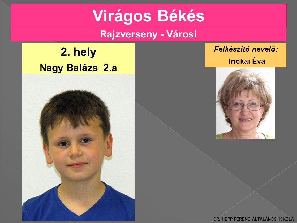 Virágos Békés 2. hely Rajzverseny - Városi Nagy Balázs 2.a