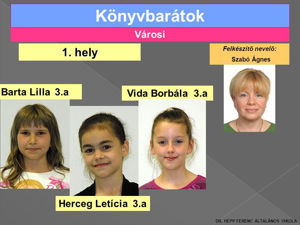 Könyvbarátok 1. hely Városi Barta Lilla 3.a Vida Borbála 3.a