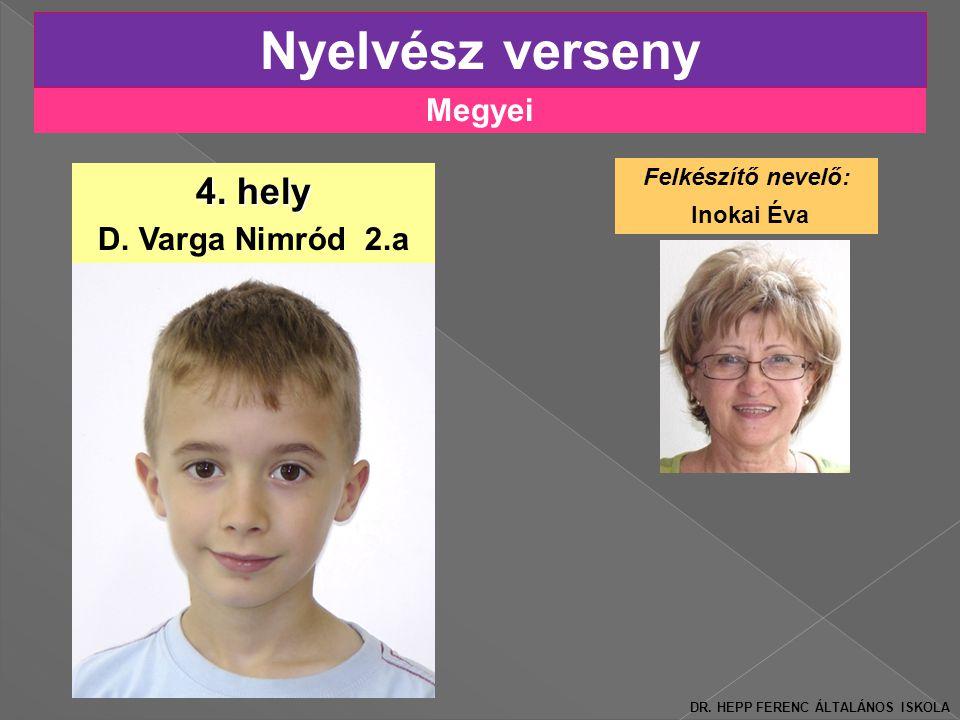 Nyelvész verseny 4. hely Megyei D. Varga Nimród 2.a Felkészítő nevelő: