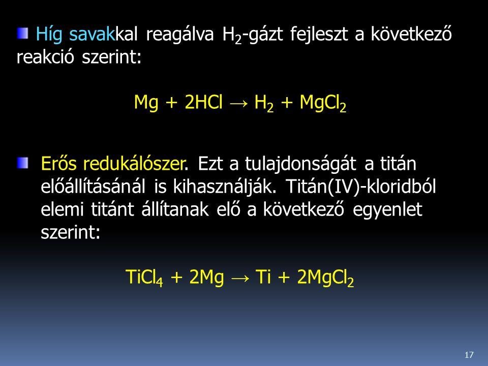 Híg savakkal reagálva H2-gázt fejleszt a következő reakció szerint: