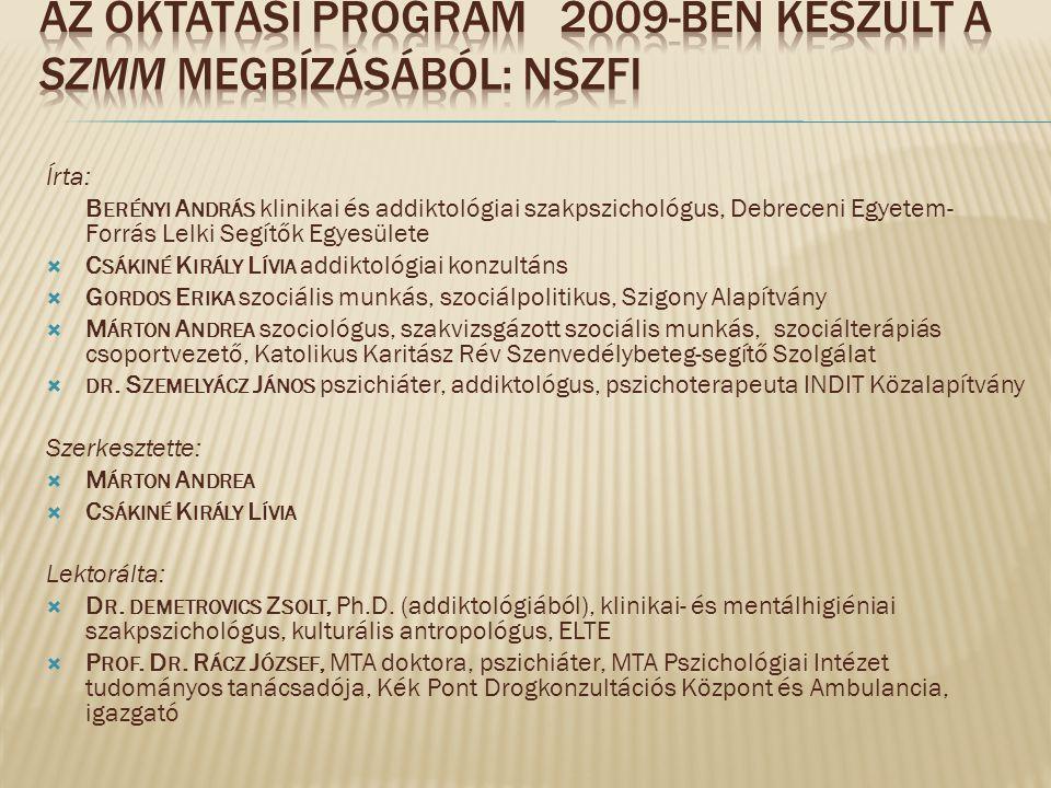Az Oktatási Program 2009-ben Készült a SZMM megbízásából: NSZFI
