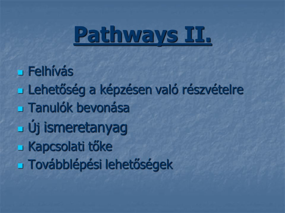 Pathways II. Felhívás Lehetőség a képzésen való részvételre