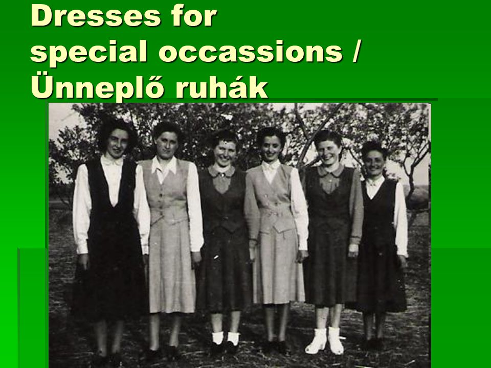 Dresses for special occassions / Ünneplő ruhák