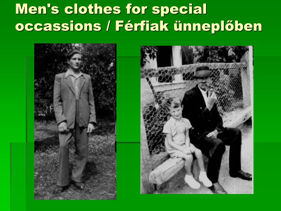 Men s clothes for special occassions / Férfiak ünneplőben