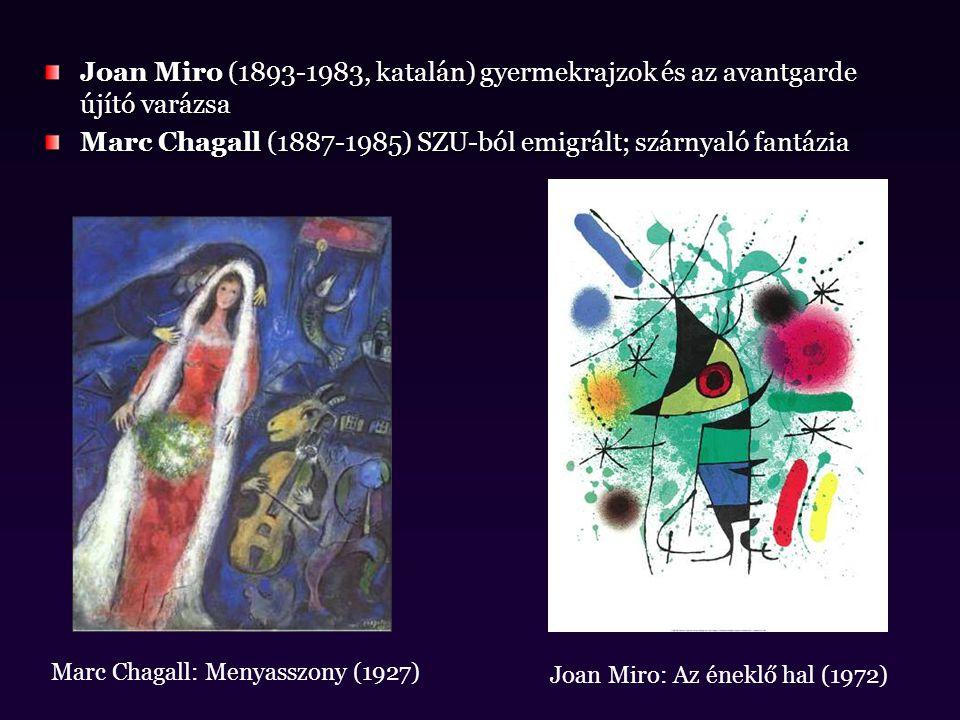 Marc Chagall (1887-1985) SZU-ból emigrált; szárnyaló fantázia