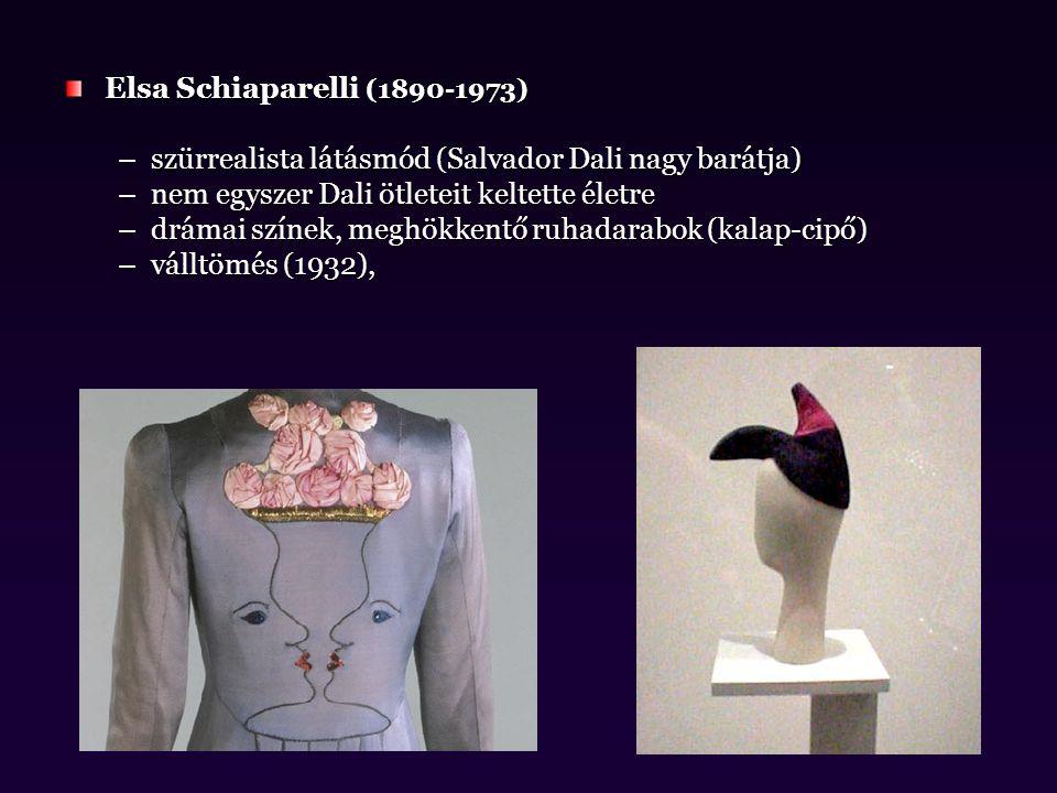 Elsa Schiaparelli (1890-1973) szürrealista látásmód (Salvador Dali nagy barátja) nem egyszer Dali ötleteit keltette életre.