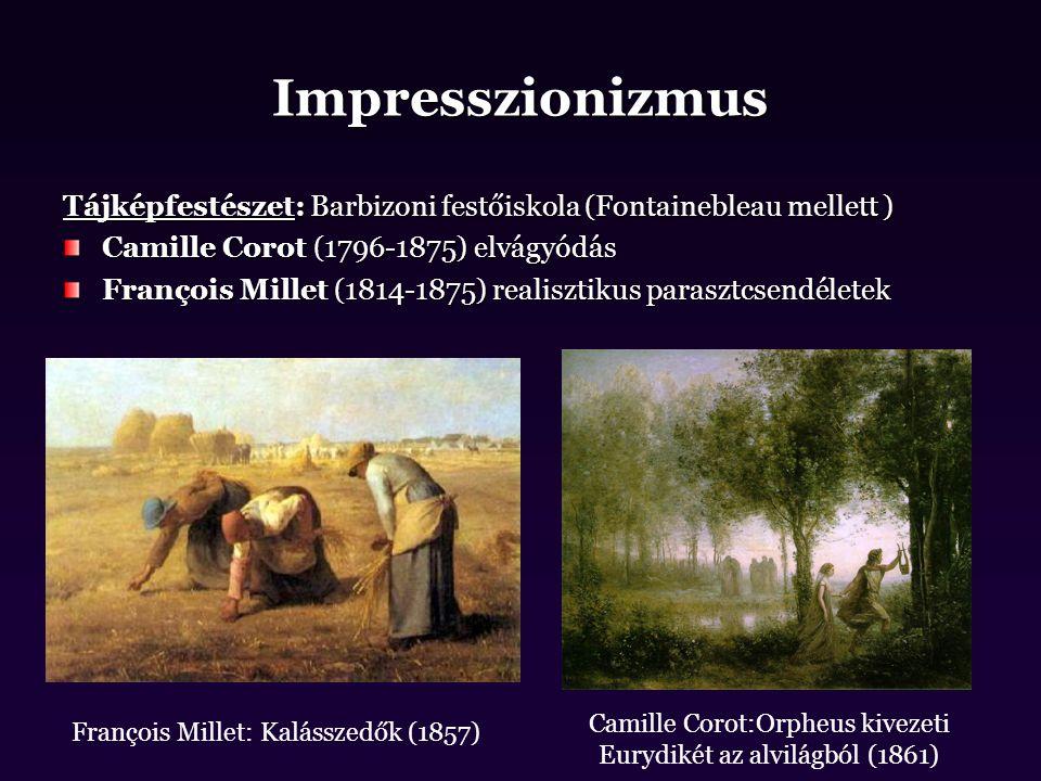 Impresszionizmus Tájképfestészet: Barbizoni festőiskola (Fontainebleau mellett ) Camille Corot (1796-1875) elvágyódás.