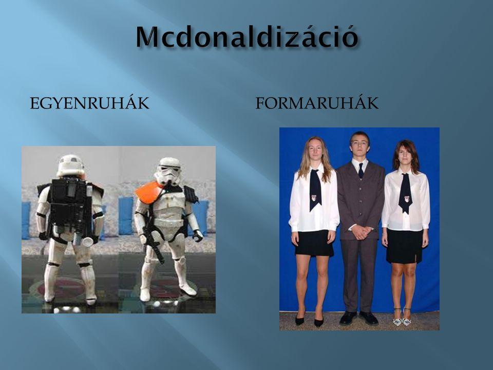 Mcdonaldizáció Egyenruhák Formaruhák