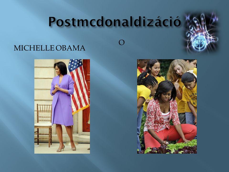 Postmcdonaldizáció Michelle Obama O
