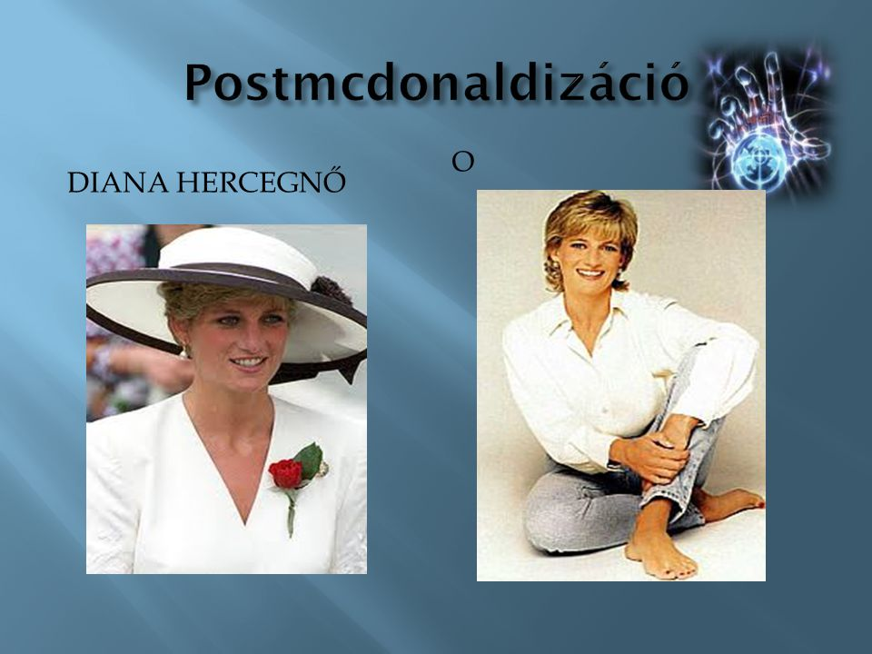 Postmcdonaldizáció Diana hercegnő O