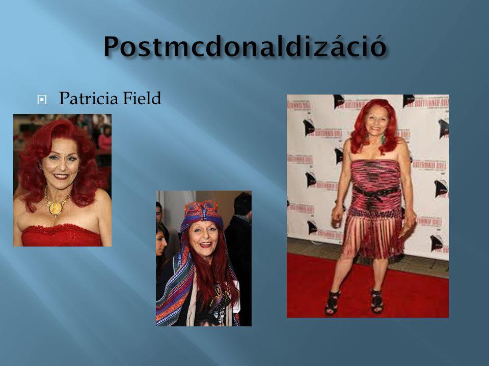 Postmcdonaldizáció Patricia Field