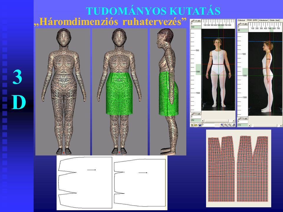 """TUDOMÁNYOS KUTATÁS """"Háromdimenziós ruhatervezés 3D"""