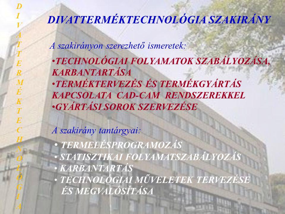 DIVATTERMÉKTECHNOLÓGIA SZAKIRÁNY