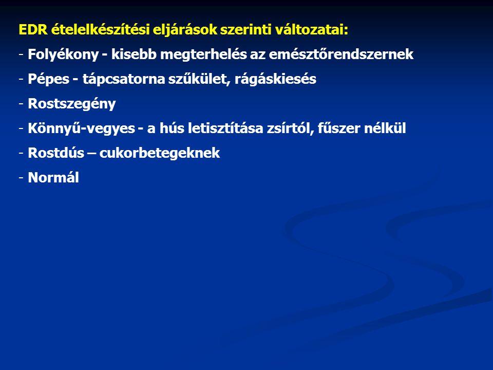 EDR ételelkészítési eljárások szerinti változatai: