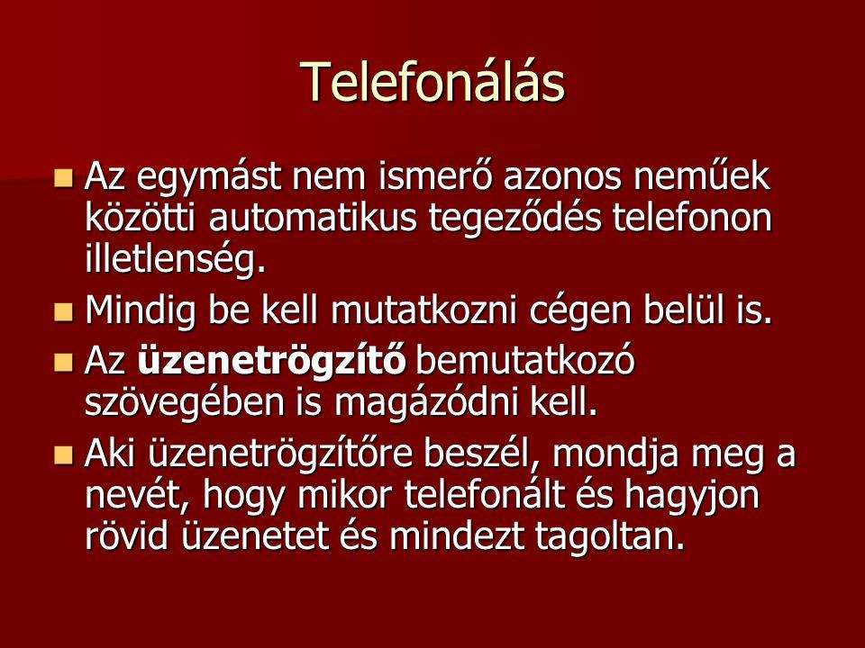 Telefonálás Az egymást nem ismerő azonos neműek közötti automatikus tegeződés telefonon illetlenség.