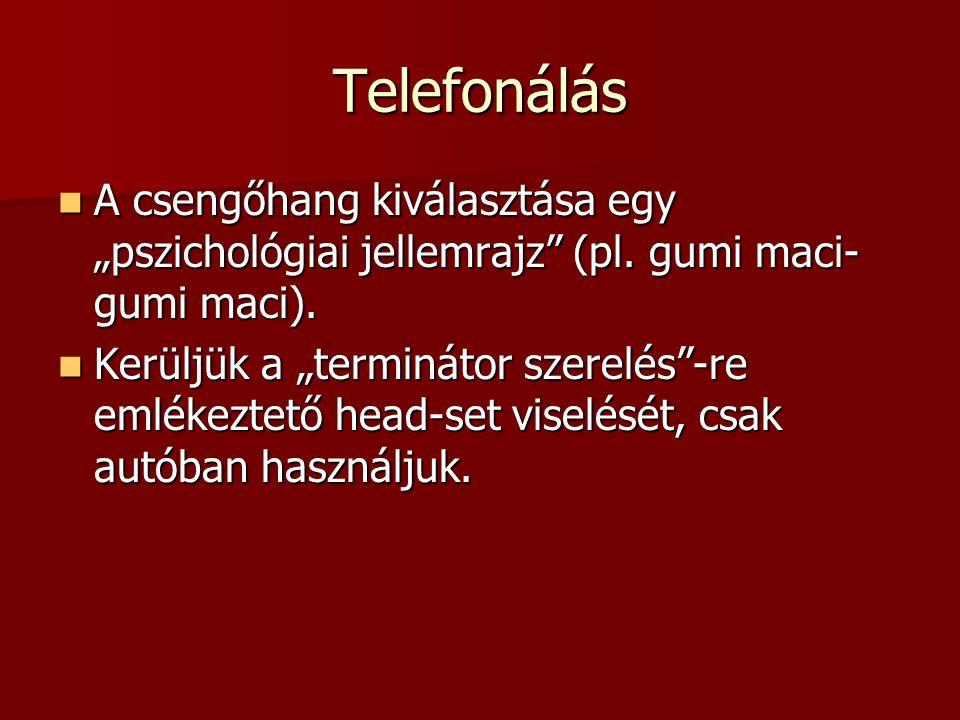 """Telefonálás A csengőhang kiválasztása egy """"pszichológiai jellemrajz (pl. gumi maci-gumi maci)."""